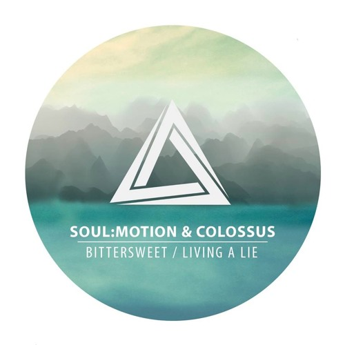 Soul:motion and Colossus – Bittersweet/Living A Lie