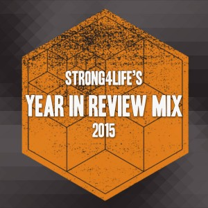 Strong4Life – Year in Review Mix