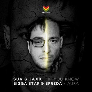 Suv & Jaxx/Bigga Star & Spreda – If You Know/Aura