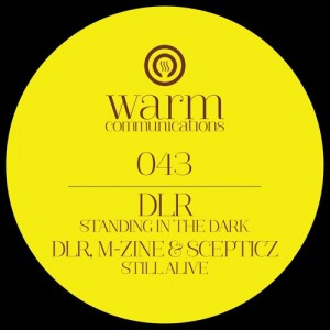 DLR, M-Zine, Scepticz – Standing In The Dark/Still Alive