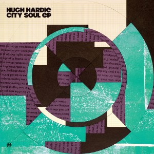 Hugh Hardie – City Soul EP