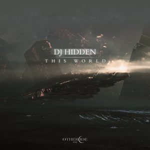 DJ Hidden – This World/Gone
