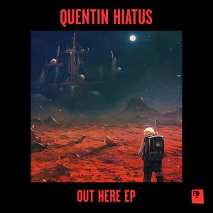 Quentin Hiatus – Out Here EP