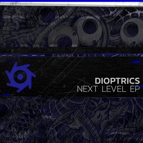 Dioptrics – Next Level EP